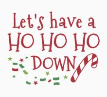 Let's have a HO HO HO down funny Christmas party design Kids Tee