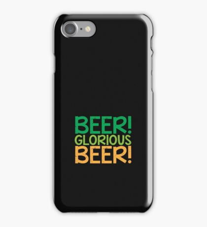 BEER GLORIOUS BEER! iPhone Case/Skin