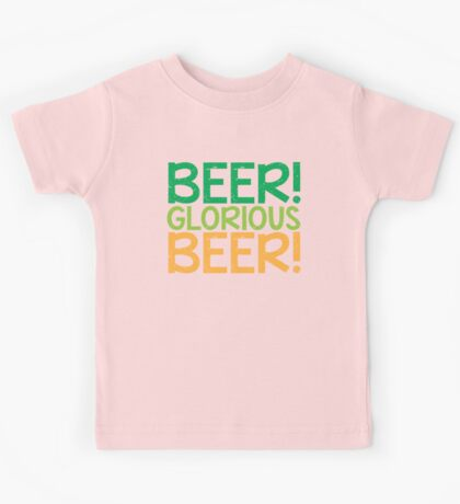 BEER GLORIOUS BEER! Kids Tee