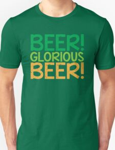 BEER GLORIOUS BEER! T-Shirt