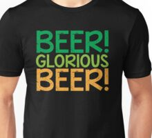 BEER GLORIOUS BEER! Unisex T-Shirt