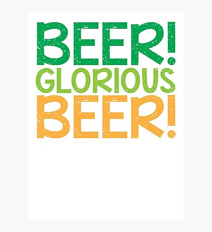 BEER GLORIOUS BEER! Photographic Print