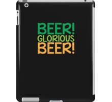 BEER GLORIOUS BEER! iPad Case/Skin