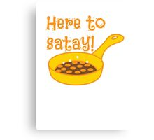Here to SATAY with frying pan cooking Canvas Print