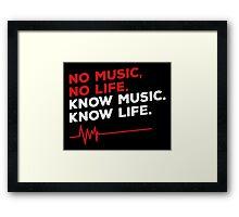 No music. no life. know music. know life. Framed Print