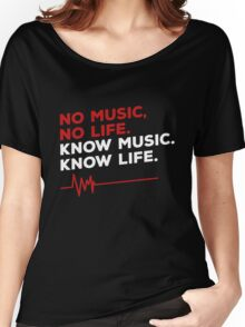 No music. no life. know music. know life. Women's Relaxed Fit T-Shirt