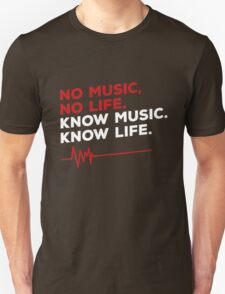 No music. no life. know music. know life. T-Shirt