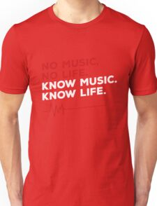 No music. no life. know music. know life. Unisex T-Shirt
