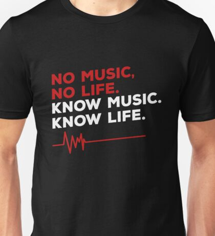 No music. no life. know music. know life. Unisex T-Shirt