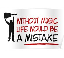Without music life would be a mistake Poster