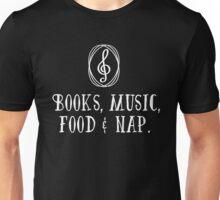 Books, music, food & nap!  Unisex T-Shirt