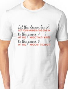 Let the dream begin, let your dark side give in.... Unisex T-Shirt