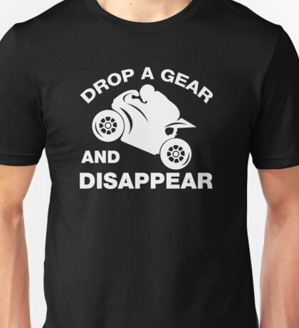 Drop A Gear And Disappear, Biker T-shirt Unisex T-Shirt