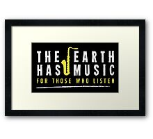 The earth has music for those who listen Framed Print