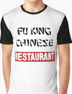 fu king chinese restaurant Graphic T-Shirt
