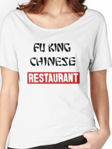 fu king chinese restaurant Women's Relaxed Fit T-Shirt