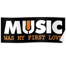 Music was my first love! Poster