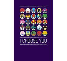 I Choose You Photographic Print