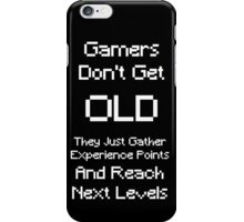 Gamers Don't Get Old iPhone Case/Skin