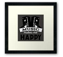 Music makes me happy!  Framed Print
