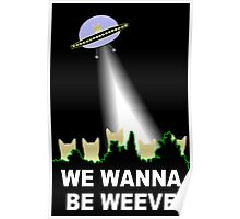 X-Files Cats Wanna Be Weeve Poster
