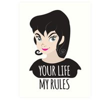 YOUR LIFE MY RULES awesome punk chick with black hair Art Print