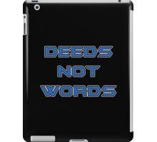 Deeds not Words iPad Case/Skin