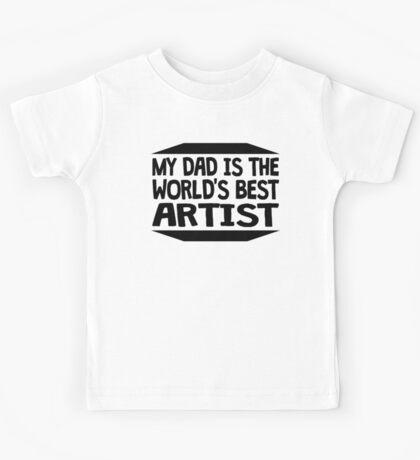 My Dad Is The World's Best Artist Kids Tee