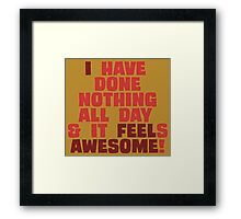 Nothing is as Awesome! Framed Print