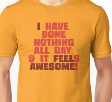Nothing is as Awesome! Unisex T-Shirt