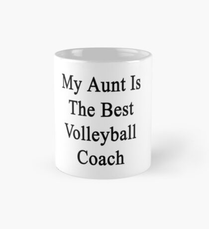 My Aunt Is The Best Volleyball Coach  Mug
