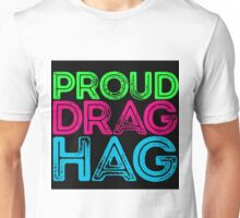 "Love Drag Queens? Show Your ""Drag Hag"" Pride! Unisex T-Shirt"