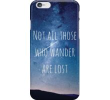 Not all those who wander are lost - Stars iPhone Case/Skin
