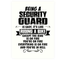 Being A Security Guard... Art Print