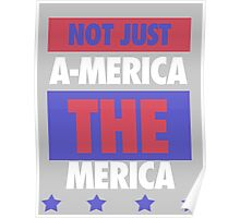Not Just America - THE Merica - USA! Poster