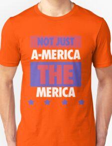 Not Just America - THE Merica - USA! T-Shirt