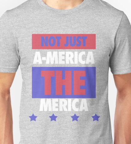 Not Just America - THE Merica - USA! Unisex T-Shirt