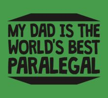 My Dad Is The World's Best Paralegal One Piece - Short Sleeve