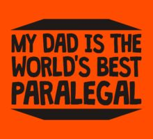 My Dad Is The World's Best Paralegal Kids Tee