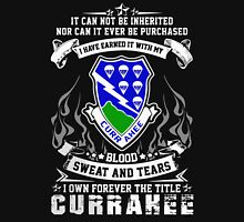IT CAN NOT BE INHERITED NOR CAN IT EVER BE PURCHASED I HAVE EARNED IT WITH MY BLOOD SWEAT AND TEARS I OWN FOREVER THE TITLE CURRAHEE T-Shirt