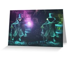 The Hatbox Ghost Returns Greeting Card