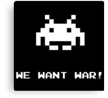 """Space Invaders Alien """"We Want War"""" Canvas Print"""