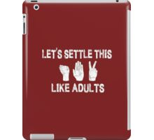 Let's Settle This Like Adults / Rock Paper Scissors iPad Case/Skin