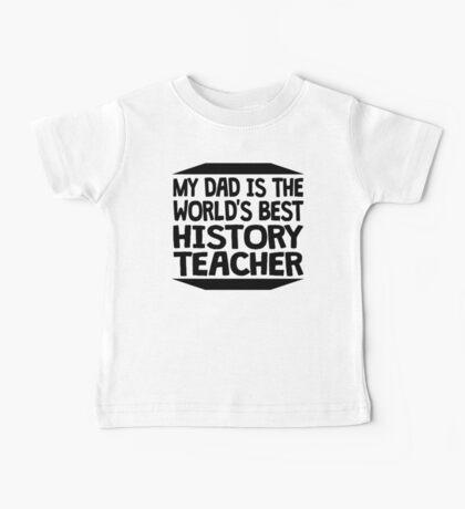 My Dad Is The World's Best History Teacher Baby Tee