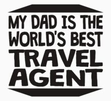 My Dad Is The World's Best Travel Agent One Piece - Short Sleeve