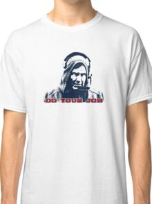 Belichick Hoodie - Do Your Job Well Classic T-Shirt