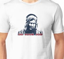 Belichick Hoodie - Do Your Job Well Unisex T-Shirt