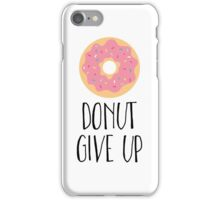 Pink Donut - Donut Give Up iPhone Case/Skin