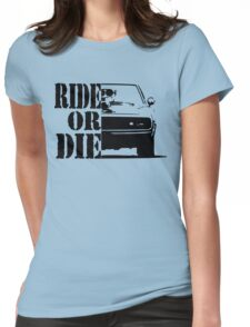 F&F, ride or die Womens Fitted T-Shirt