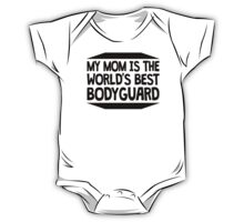 My Mom Is The World's Best Bodyguard One Piece - Short Sleeve
